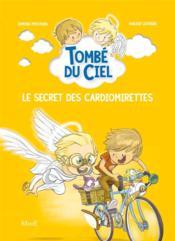 Tombé du ciel T.3 ; le secret des cardiomirettes - Couverture - Format classique