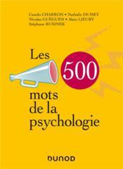 Les 500 mots de la psychologie - Couverture - Format classique