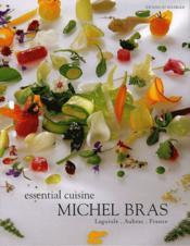 Essential cuisine ; Michel Bras - Couverture - Format classique