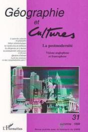 Revue Geographie Et Cultures T.31 ; La Postmodernité ; Visions Anglophone Et Francophone - Couverture - Format classique