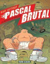 Pascal Brutal T.1 ; la nouvelle virilité - Intérieur - Format classique