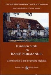 La maison rurale en Basse-Normandie ; contribution à un inventaire régional - Couverture - Format classique