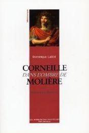 Corneille Dans L'Ombre De Moliere - Intérieur - Format classique
