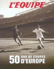 L'Equipe : 50 Ans De Coupes D'Europe - Intérieur - Format classique