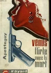 Venus Flirte Avec La Mort. - Couverture - Format classique