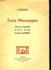 Trois Messages. Maurice Barres. Andre Gide. Francois Mauriac. + Envoi De L'Auteur. - Couverture - Format classique