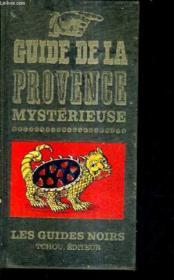Guide De La Provence Mysterieuse. - Couverture - Format classique
