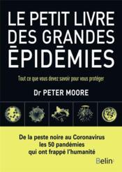 Le petit livre des grandes épidémies ; tout ce que vous devez savoir pour vous protéger - Couverture - Format classique
