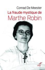 La fraude mystique de Marthe Robin - Couverture - Format classique