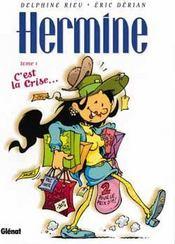 Hermine T.1; C'Est La Crise - Intérieur - Format classique