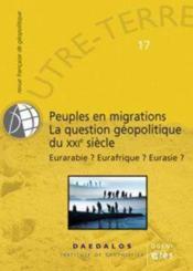 Outre-Terre T.17 ; Peuples En Migrations, La Question Géopolitique Du Xxi Siècle ; Eurabie? Eurafrique? Eurasie? - Couverture - Format classique
