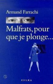 Malfrats Pour Que Je Plonge - Couverture - Format classique