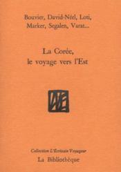La corée, le voyage vers l'est - Couverture - Format classique