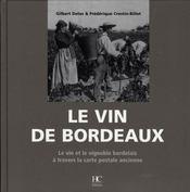 Le vin de bordeaux ; le vin et le vignoble bordelais à travers la carte postale ancienne - Intérieur - Format classique