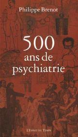 500 ans de psychiatrie - Intérieur - Format classique