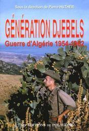 Generation djebels ; la guerre d'algerie 1954-1962 - Intérieur - Format classique