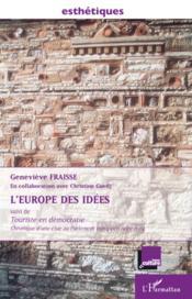 L'Europe des idées ; touriste en démocratie ; chronique d'une élue du parlement européen 1999-2004 - Couverture - Format classique