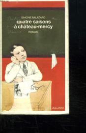 Quatre Saisons A Chateau - Mercy. - Couverture - Format classique