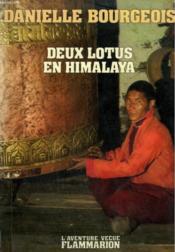 Deux Lotus En Himalaya. Collection : L'Aventure Vecue. - Couverture - Format classique