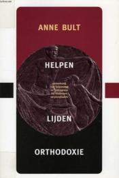 Helpen, Lijden, Orthodoxie, Samenhang Van Helpmotief En Lijdensvisie Bij Studenten Verpleegkunde - Couverture - Format classique