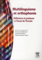Multilinguisme et orthophonie ; réflexions et pratiques à l'heure de l'Europe - Couverture - Format classique