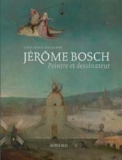 Jérôme Bosch, peintre et dessinateur - Couverture - Format classique