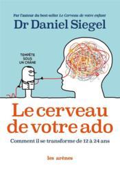 Le cerveau de votre ado - Couverture - Format classique
