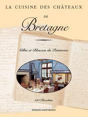 LA CUISINE DES CHATEAUX ; la cuisine des châteaux de Bretagne - Intérieur - Format classique