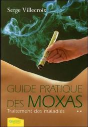 Guide pratique des moxas ; traitement des maladies t.2 - Couverture - Format classique