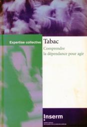 Tabac ; comprendre la dépendance pour agir - Couverture - Format classique
