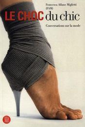 Le choc du chic ; conversations sur la mode - Intérieur - Format classique