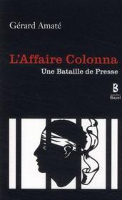 L'affaire Colonna ; une bataille de presse - Couverture - Format classique