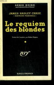 Le Requiem Des Blondes ( Blondes' Requiem ). Collection : Serie Noire N° 24 - Couverture - Format classique