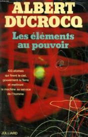 Les Elements Au Pouvoir. - Couverture - Format classique