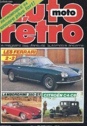 Auto-Moto Retro N°42 - Les Ferrari 2 + 2 - Lamborghini 350 Gt - Citroen C4.C6 - Couverture - Format classique
