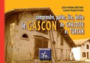 Comprendre, parler, lire, écrire le Gascon de Chalosse & de Tursan - Couverture - Format classique