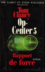 Op-Center.. 5. Rapport de force. roman - Couverture - Format classique