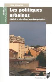 Les politiques urbaines ; histoire et enjeux contemporains - Couverture - Format classique