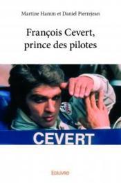 François Cevert, prince des pilotes - Couverture - Format classique