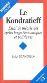 Le kondratieff, essai de theorie des cycles longs economiques et politiques - Couverture - Format classique