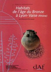 Habitats de l'âge du bronze à Lyon-Vaise (Rhône) - Couverture - Format classique