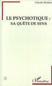 Le Psychotique : Sa Quete De Sens - Intérieur - Format classique