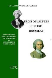 Trois Opuscules Contre Rousseau - Couverture - Format classique