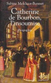 Catherine de bourbon, l'insoumise - Intérieur - Format classique