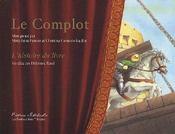 Le complot, l'histoire du livre - Couverture - Format classique