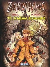 Zachary Holmes T.1 ; L'Affaire Du Monstre - Intérieur - Format classique