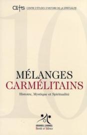 Mélanges carmélitains t.10 ; histoire, mythique et spiritualité - Couverture - Format classique