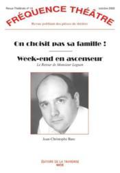Revue Frequence Theatre N.19 ; On Choisit Pas Sa Famille ! Week-End En Ascenseur, Le Retour De M. Leguen - Couverture - Format classique