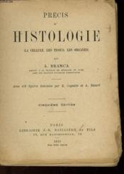 Precis D'Histologie - La Cellule, Les Tissus, Les Organes - Couverture - Format classique