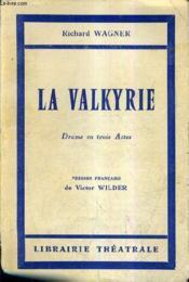 La Valkyrie Drame En Trois Actes - Version Francaise De Victor Wilder. - Couverture - Format classique